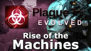 Plague Inc. Custom Scenarios - Rise Of The Machines