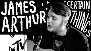 James Arthur - Certain Things (Live Acoustic) | MTV