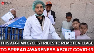 This Afghan cyclist rides to remote village to spread awareness about COVID-19 pandemic
