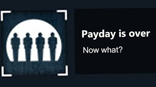 [serious] Payday is over.  Now what?