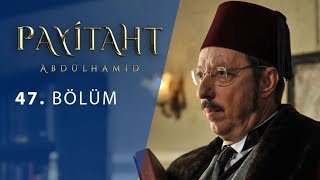 Payitaht Abdulhamid episode 47 with English subtitles Full HD
