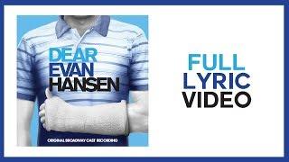 Full Lyric Video — Dear Evan Hansen [OBC]