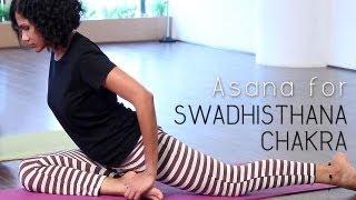 Yoga to open Swadhisthana Chakra - Sacral Chakra Yoga Sequence