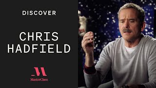 Turn Fear into Motivation with Chris Hadfield | Discover MasterClass | MasterClass
