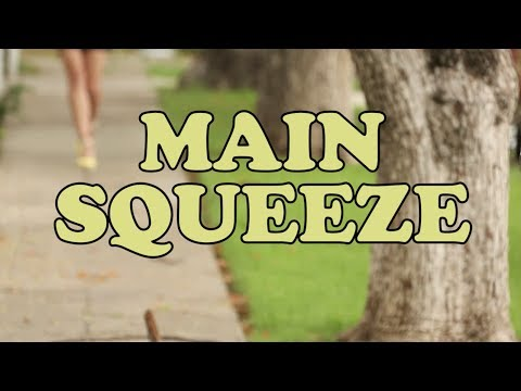Main Squeeze (Official Music Video)