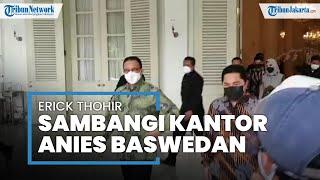 Sambangi Kantor Anies, Erick Thohir Minta Izin Jakarta Jadi Tuan Rumah Dua Kejuaraan