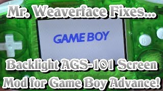 Game Boy Advance Backlight Screen Mod AGS 101 | DIY How To Install | Complete & Updated For 2019