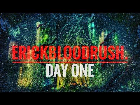 erickbloodrush. - erickbloodrush. - Day One