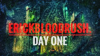 erickbloodrush. - Day One