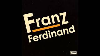 Franz Ferdinand - Tell Her Tonight