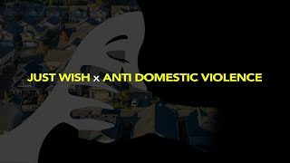 Just Wish x Anti-domestic Violence