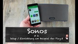 Sonos Lautsprecher   #2 - Setup und Einrichtung am Beispiel des Play:3