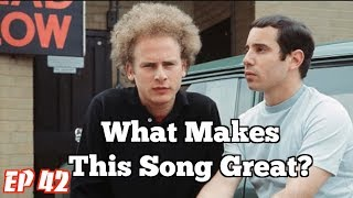 What Makes This Song Great? Ep.42 SIMON & GARFUNKEL