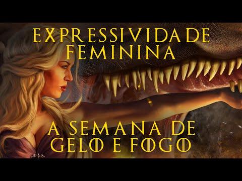 Expressividade Feminina | A Semana de Gelo e Fogo