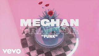 Meghan Trainor - Funk (Lyrics)