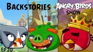 Angry Birds Show Ep 20 Backstories