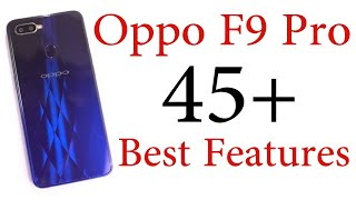 OPPO F9 Pro 45+ Best Features and Important Tips and Tricks