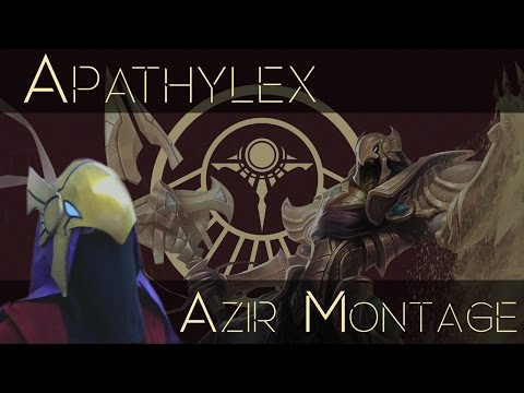 Apathylex Azir Montage