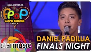 "Daniel Padilla sings ""Yakap Sa Dilim"" Himig Handog P-Pop Love Songs 2016 Finals Night"