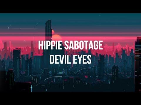 Hippie Sabotage - Devil Eyes (Lyrics)