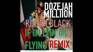 Dozejah Million - If I'm Lyin, I'm Flyin [Official Remix]
