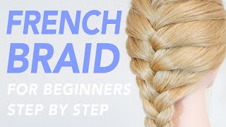 How To French Braid Step By Step For Beginners [CC] | EverydayHairInspiration