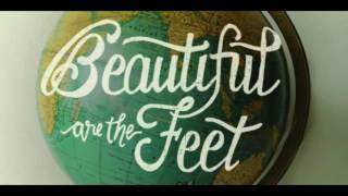 Beautiful are The Feet of those who spread the Gospel!