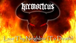 Kremorteus - Love Thy Neighbor (To Death)