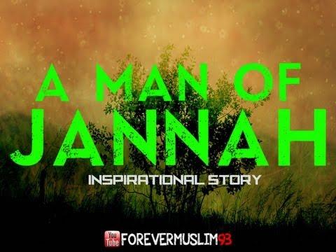 A Man of Jannah!