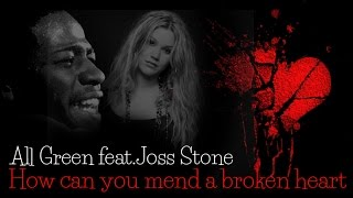 All Green & Joss Stone - How can You mend a broken heart (SR)