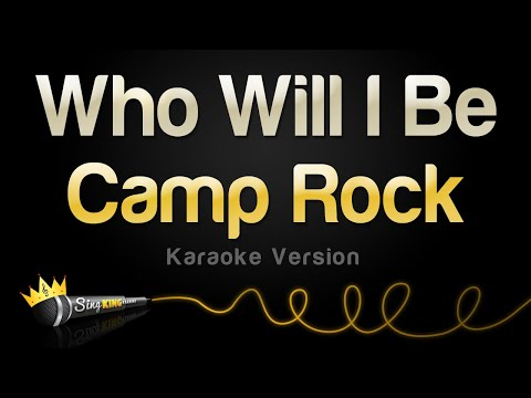 Camp Rock – Who Will I Be (Karaoke Version)