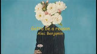 [vietsub] Gotta be a reason - Alec Benjamin