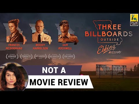 Three Billboards Outside Ebbing, Missouri   Not A Movie Review   Sucharita Tyagi   Film Companion