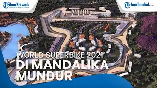 Perhelatan World Superbike 2021 di Sirkuit Mandalika Mundur, Ini Penjelasan MGPA