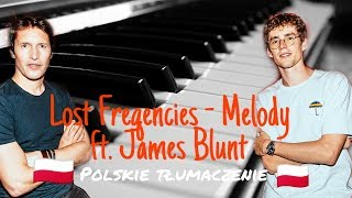 Lost Frequencies Ft. James Blunt   Melody TŁUMACZENIE PL