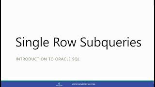 Single Row Subqueries (Introduction to Oracle SQL)