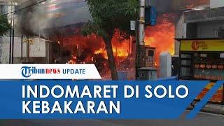 Indomaret di Laweyan Solo Terbakar, Api Melahap Semua Isi Bangunan