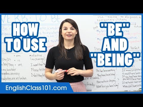 How to Use BE, BEING and BEEN