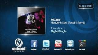 MI CASA - Heavenly Sent (Royal K Remix)