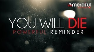 You will die... (A Powerful Reminder)