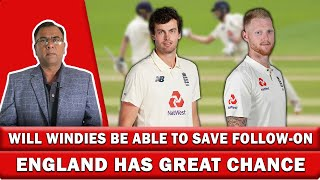 Will Windies be able to save follow-on | England has great chance
