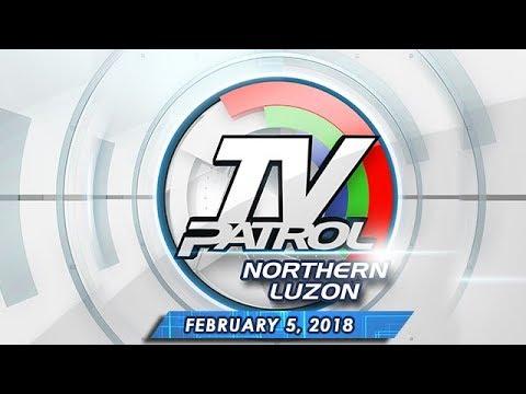 TV Patrol Northern Luzon – Feb 5, 2018