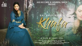 Khafa | (Official Video) | Raj Bhupinder | Ravi Gill | New Punjabi Songs 2020 | Jass Records