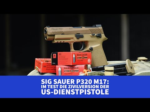 sig-sauer: Test und Video: SIG Sauer P320 M17 in 9x19 mm − was leistet die Zivilversion der US-Army-Dienstpistole?