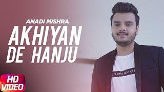 Akhiyan De Hanju   Full Video   Anadi Mishra   - YouTube