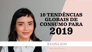 10 TENDÊNCIAS GLOBAIS DE CONSUMO PARA 2019
