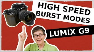 Lumix G9 High Speed Burst Modes