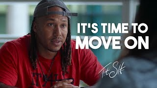 TIME TO MOVE ON | How to Change your Life