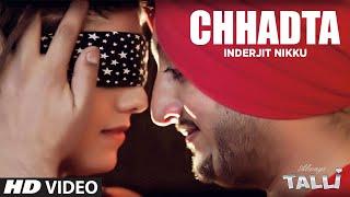 Inderjit Nikku Latest Song Chhadta | Album: Always Talli