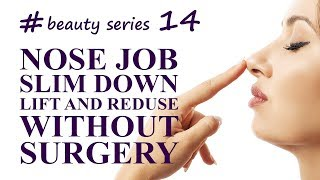 Nose Job without surgery. Slim down, lift and reduce nose